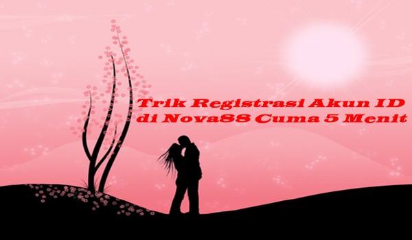 Trik Registrasi Akun ID di Nova88 Cuma 5 Menit, Ini Buktinya!