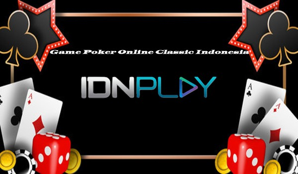 Game Poker Online Classic Indonesia