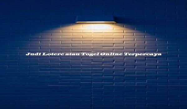 Judi Lotere atau Togel Online Terpercaya